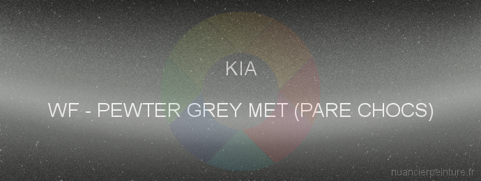 Peinture Kia WF Pewter Grey Met (pare Chocs)