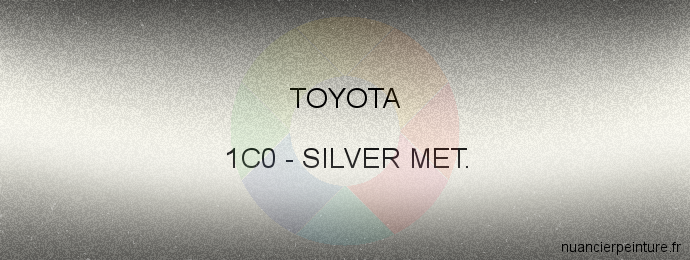 Peinture Toyota 1C0 Silver Met.