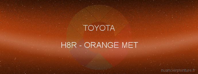 Peinture Toyota H8R Orange Met